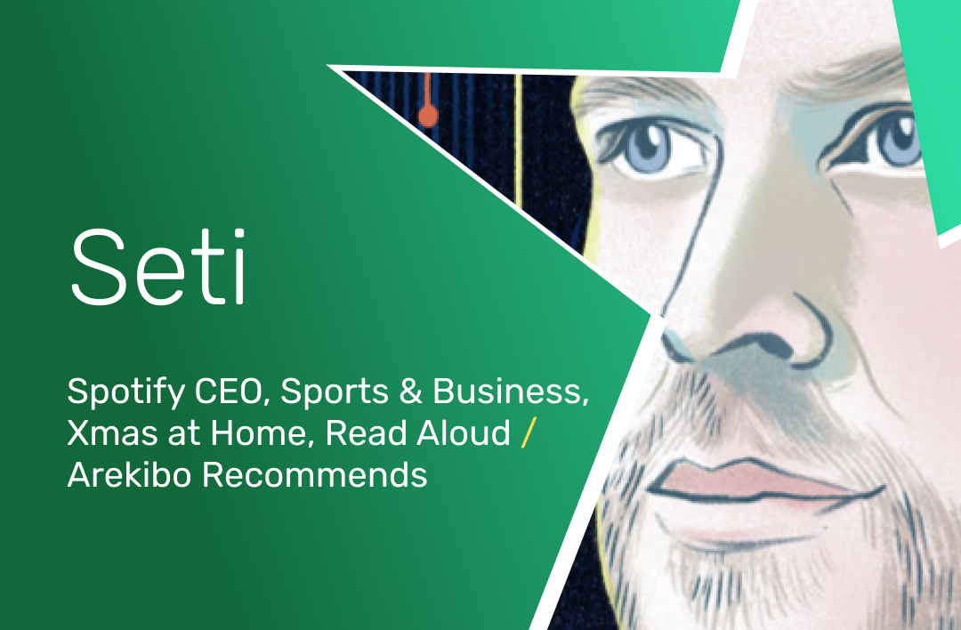 SETI #14: Spotify CEO, Sports & Business, Xmas at Home