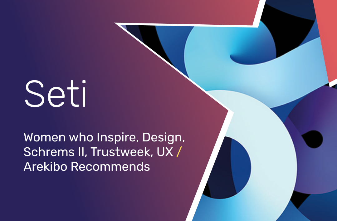 SETI #12: Women who inspire, Design, Schrems II