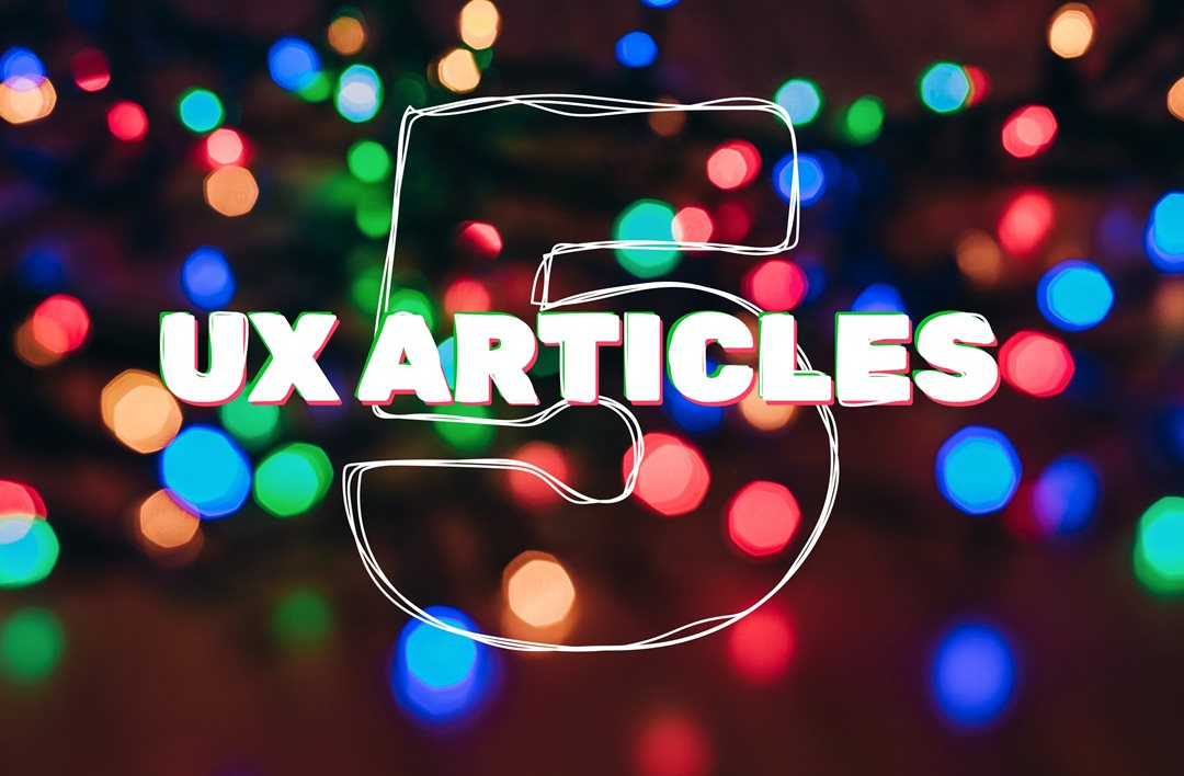 5 UX articles to read at Christmas